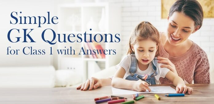 GK Questions for Class 1, Kids General Knowledge Questions and Answers